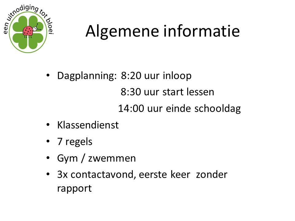 Algemene informatie Dagplanning: 8:20 uur inloop 8:30 uur start lessen