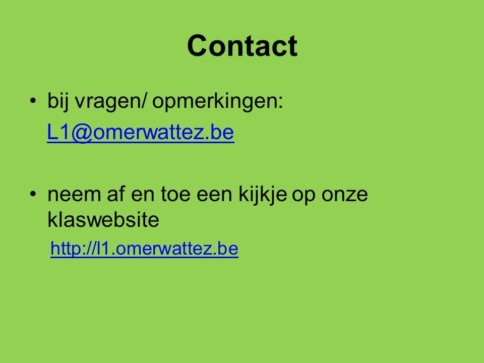 Contact bij vragen/ opmerkingen: L1@omerwattez.be