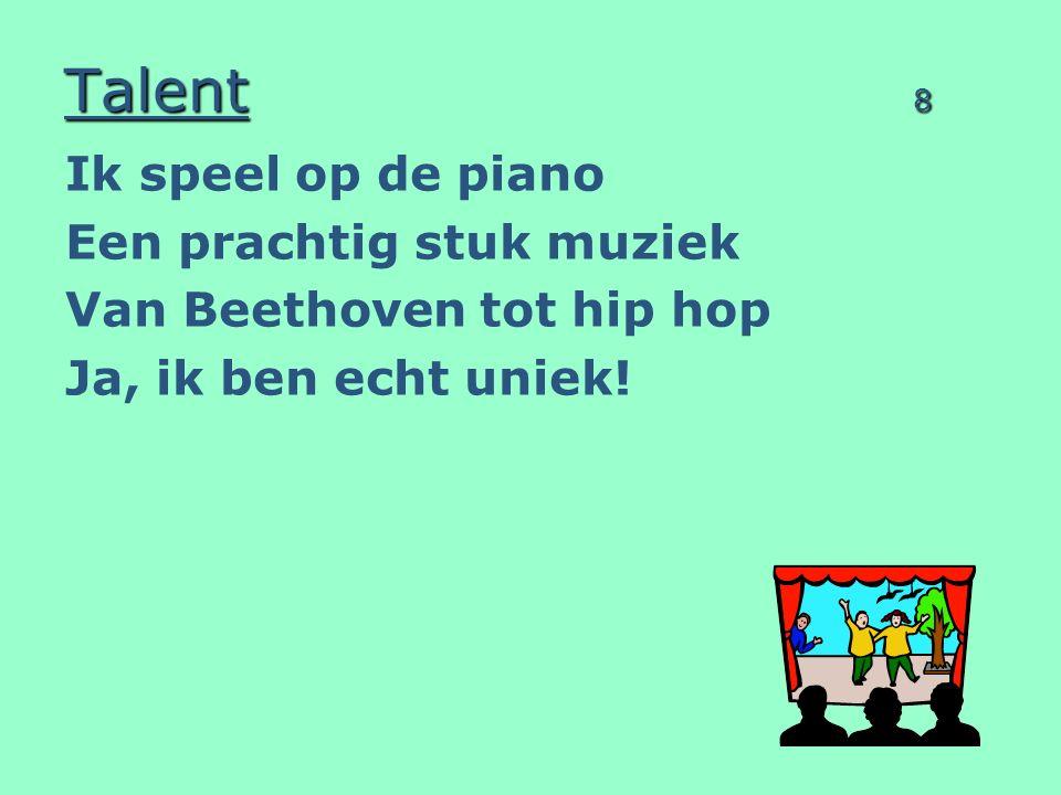 Talent 8 Ik speel op de piano Een prachtig stuk muziek