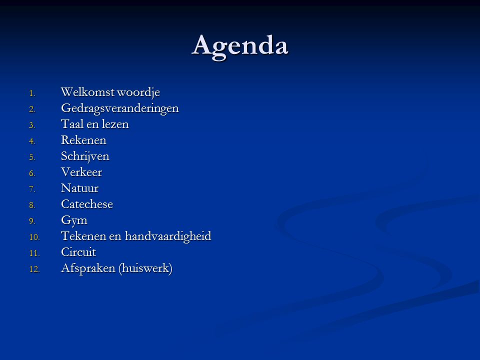 Agenda Welkomst woordje Gedragsveranderingen Taal en lezen Rekenen