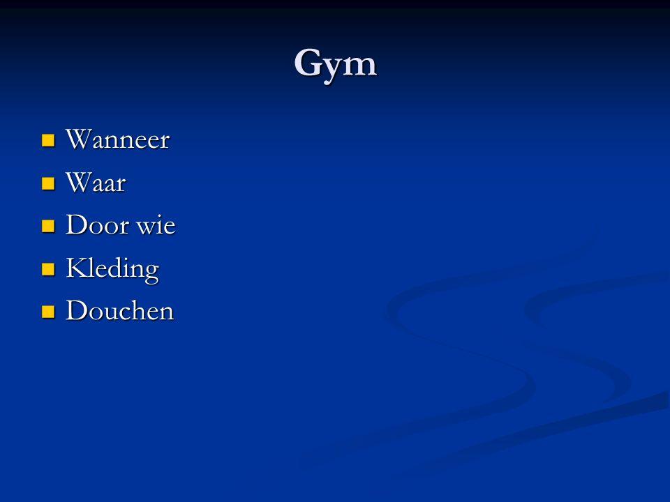 Gym Wanneer Waar Door wie Kleding Douchen