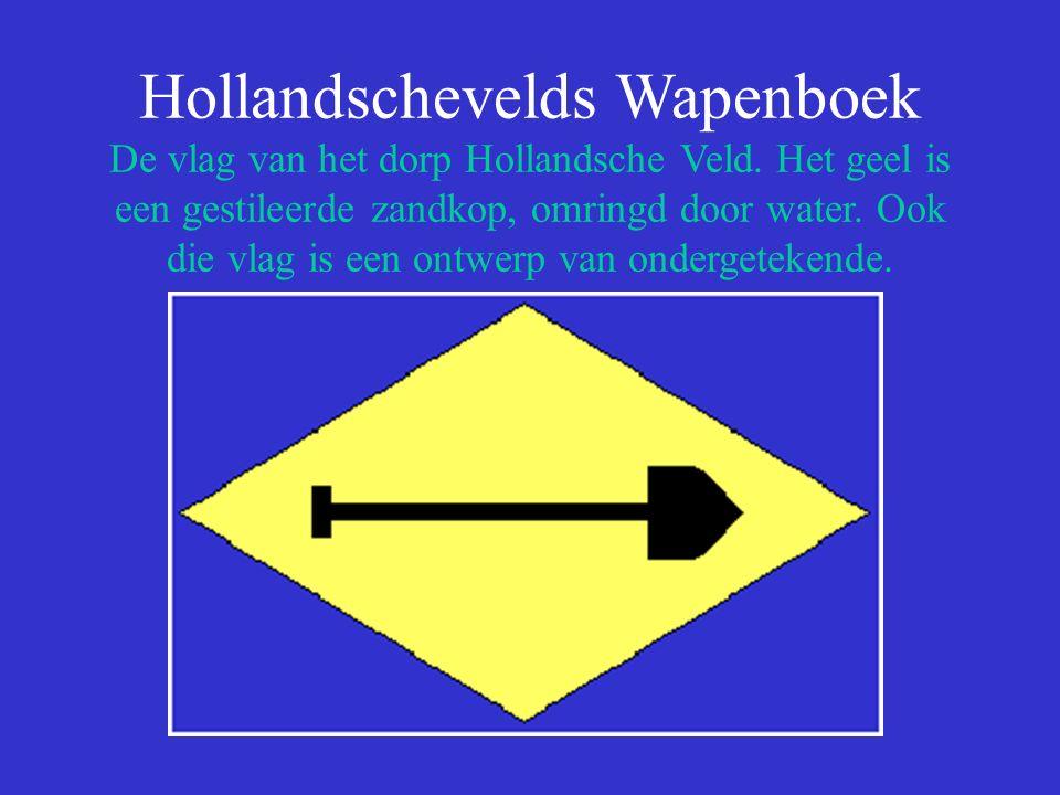 Hollandschevelds Wapenboek De vlag van het dorp Hollandsche Veld
