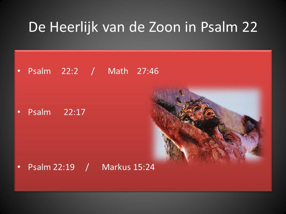 De Heerlijk van de Zoon in Psalm 22