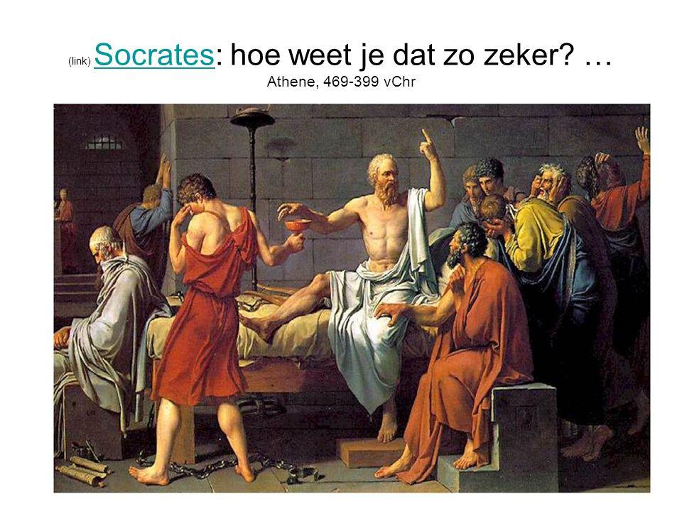 (link) Socrates: hoe weet je dat zo zeker … Athene, 469-399 vChr