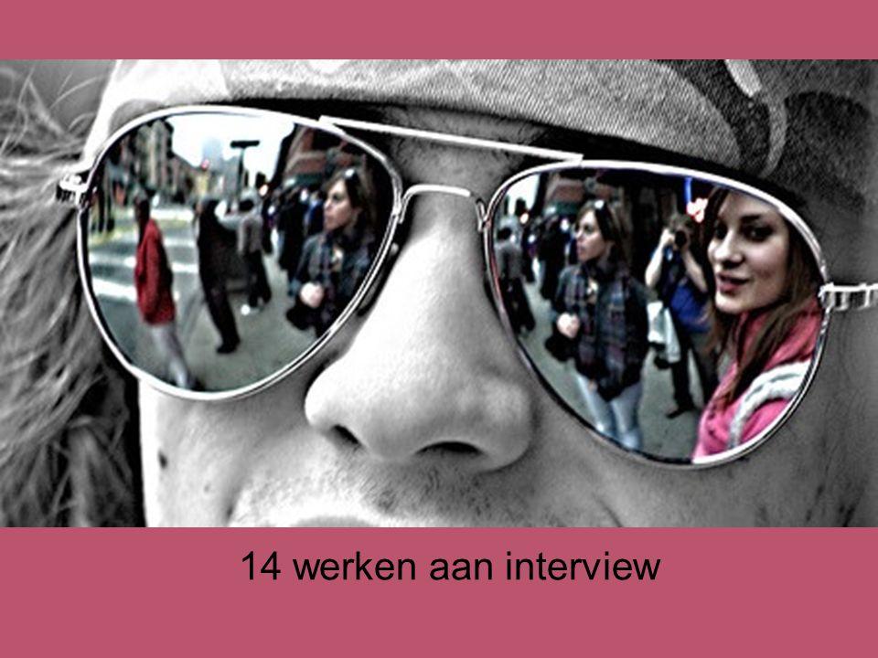14 werken aan interview