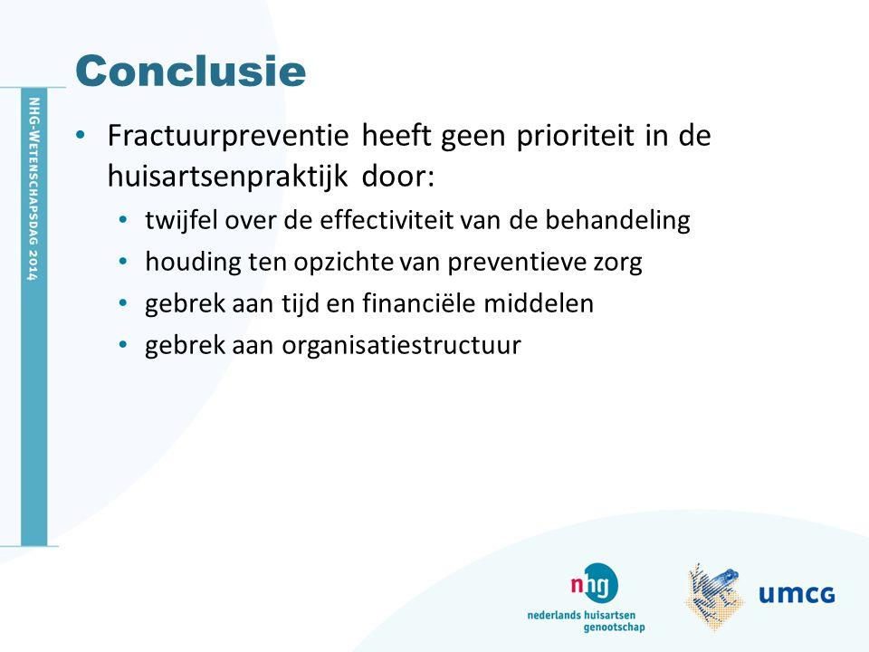Conclusie Fractuurpreventie heeft geen prioriteit in de huisartsenpraktijk door: twijfel over de effectiviteit van de behandeling.