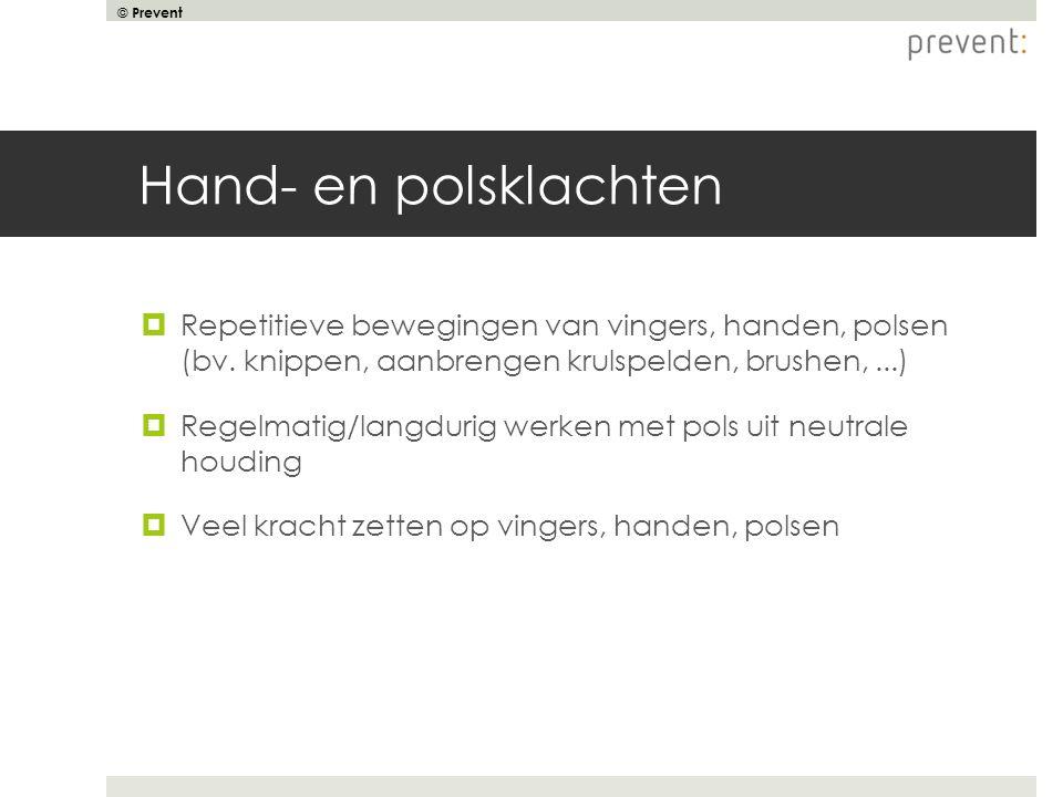 Hand- en polsklachten Repetitieve bewegingen van vingers, handen, polsen (bv. knippen, aanbrengen krulspelden, brushen, ...)