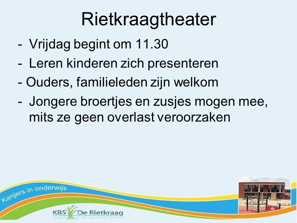Rietkraagtheater Vrijdag begint om 11.30