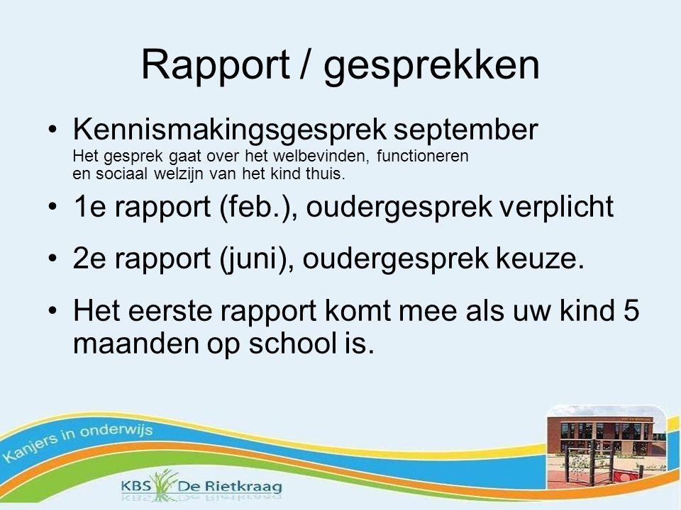 Rapport / gesprekken Kennismakingsgesprek september Het gesprek gaat over het welbevinden, functioneren en sociaal welzijn van het kind thuis.