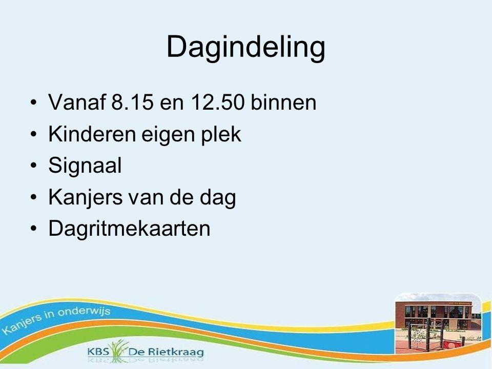 Dagindeling Vanaf 8.15 en 12.50 binnen Kinderen eigen plek Signaal
