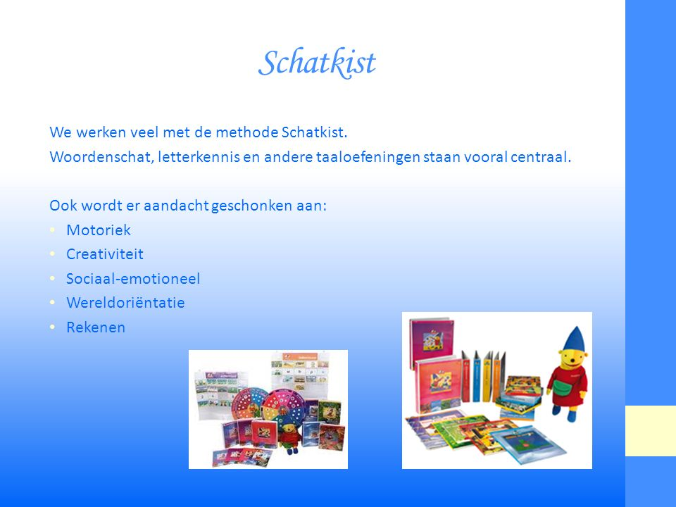 Schatkist We werken veel met de methode Schatkist.