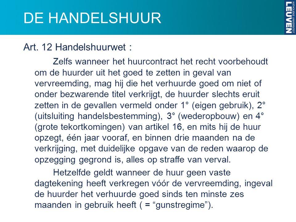 DE HANDELSHUUR Art. 12 Handelshuurwet :