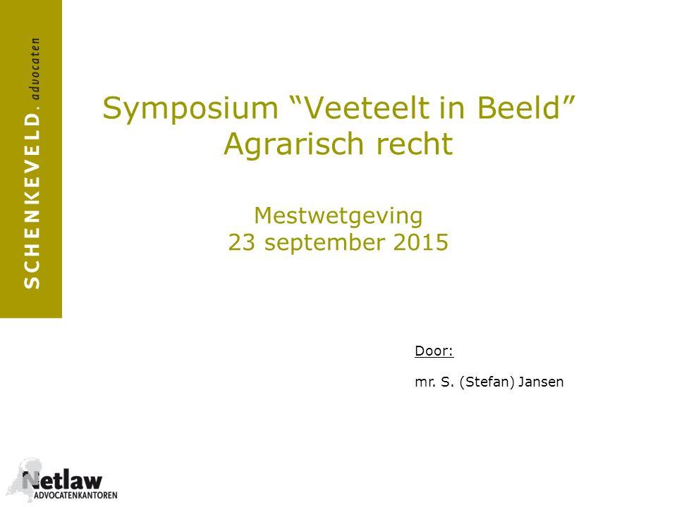 Symposium Veeteelt in Beeld Agrarisch recht Mestwetgeving 23 september 2015