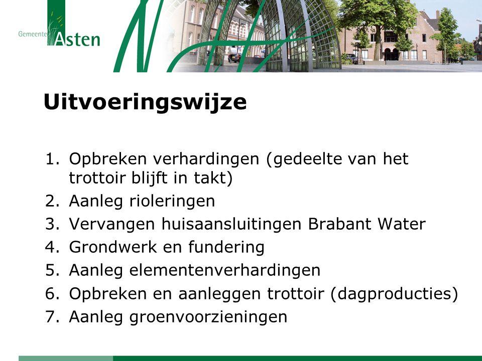 Uitvoeringswijze Opbreken verhardingen (gedeelte van het trottoir blijft in takt) Aanleg rioleringen.