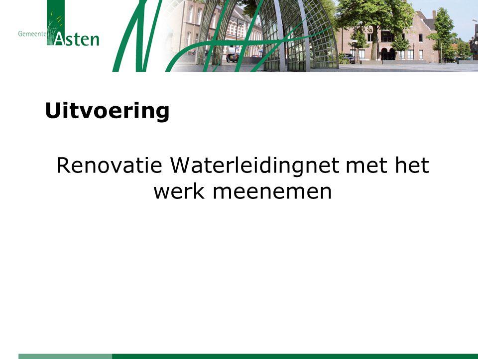 Renovatie Waterleidingnet met het werk meenemen