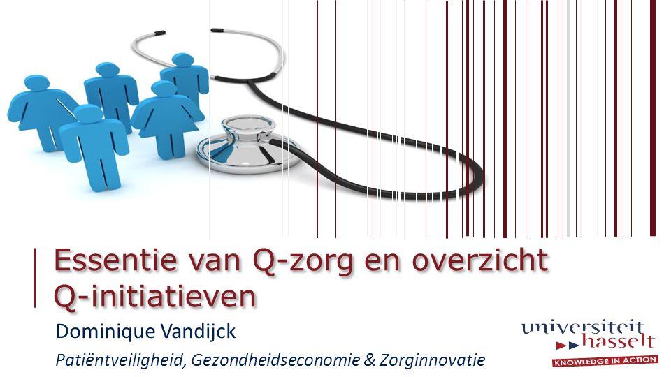 Essentie van Q-zorg en overzicht Q-initiatieven