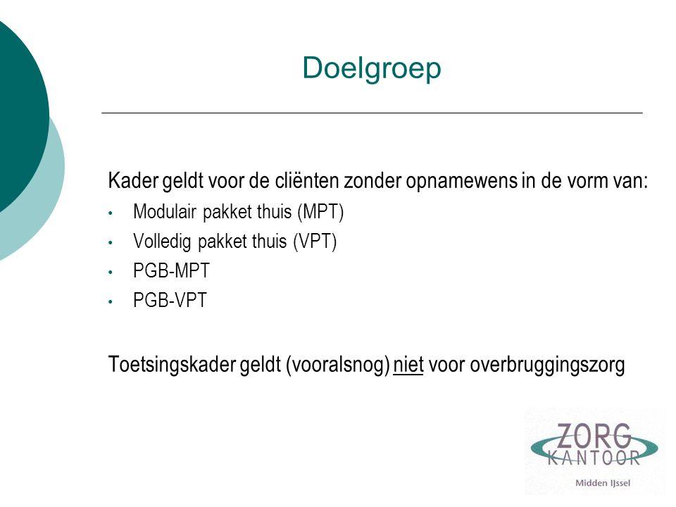 Doelgroep Kader geldt voor de cliënten zonder opnamewens in de vorm van: Modulair pakket thuis (MPT)