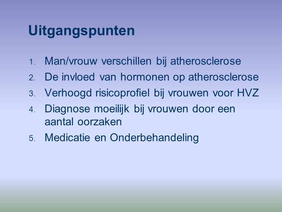 Uitgangspunten Man/vrouw verschillen bij atherosclerose