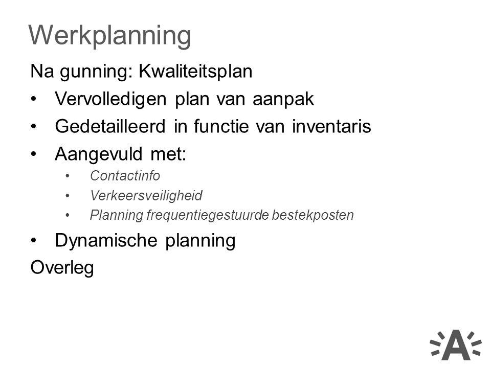 Werkplanning Na gunning: Kwaliteitsplan Vervolledigen plan van aanpak