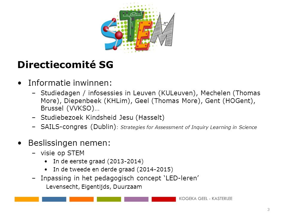 Directiecomité SG Informatie inwinnen: Beslissingen nemen: