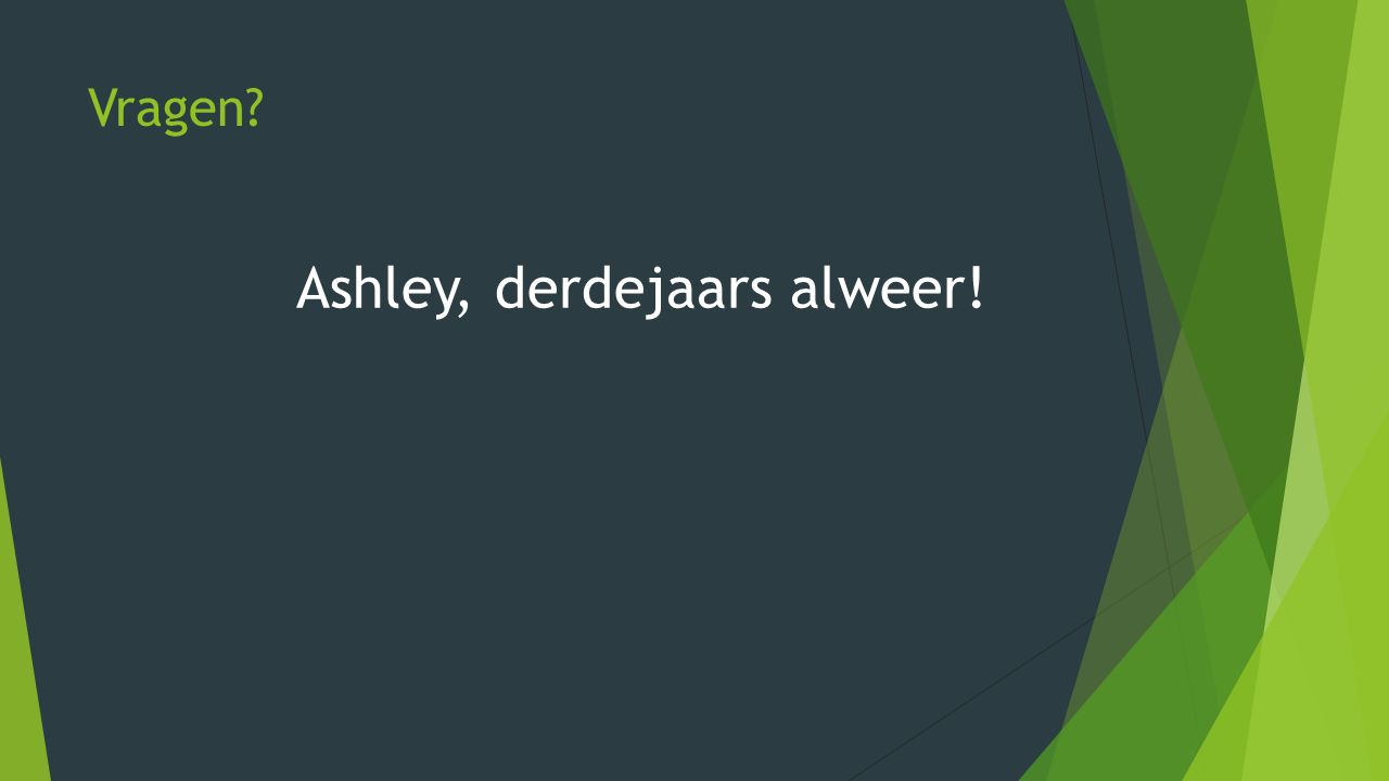 Ashley, derdejaars alweer!