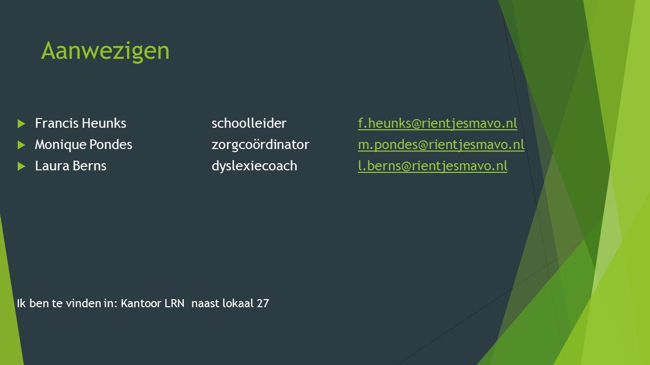 Aanwezigen Francis Heunks schoolleider f.heunks@rientjesmavo.nl