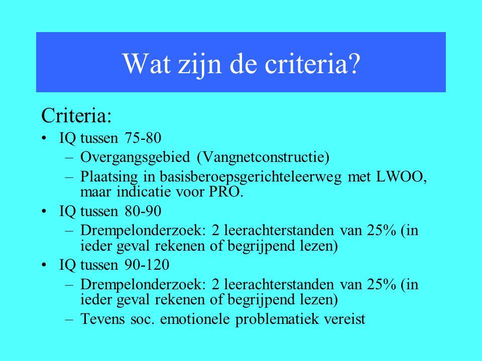 Wat zijn de criteria Criteria: IQ tussen 75-80