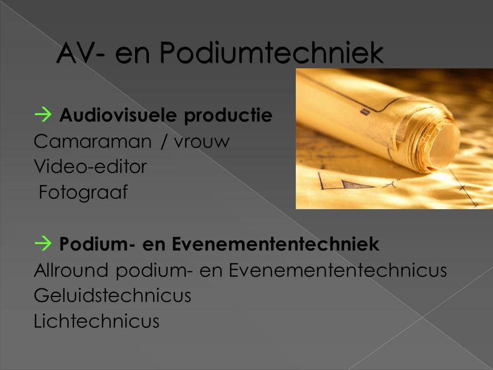 AV- en Podiumtechniek  Audiovisuele productie