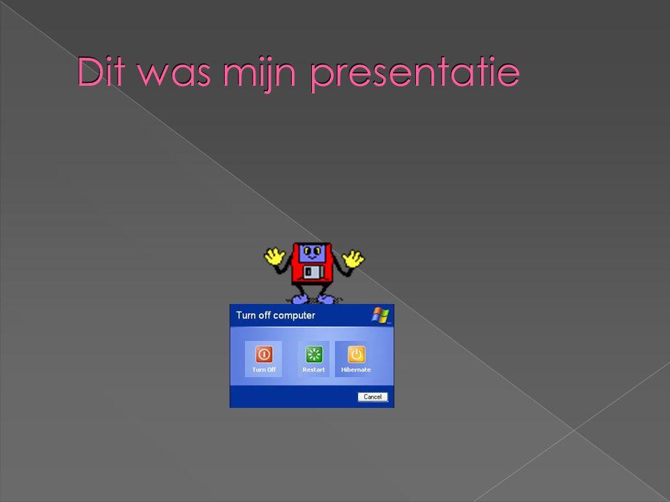 Dit was mijn presentatie