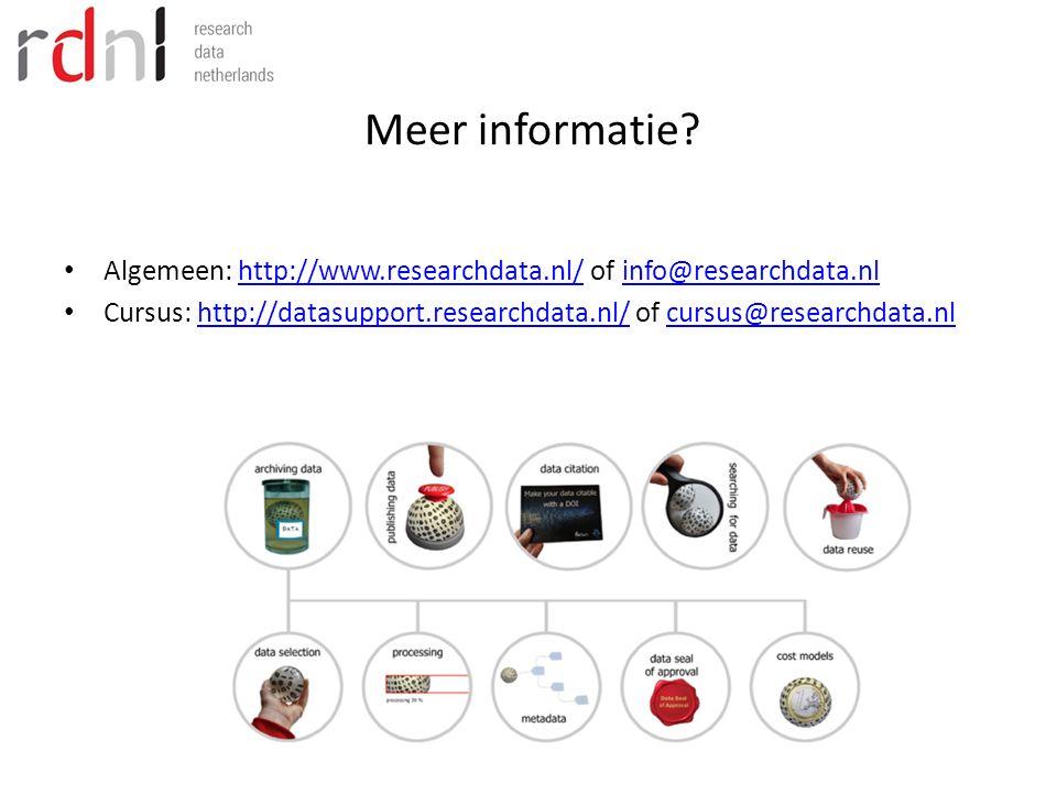 Meer informatie Algemeen: http://www.researchdata.nl/ of info@researchdata.nl.
