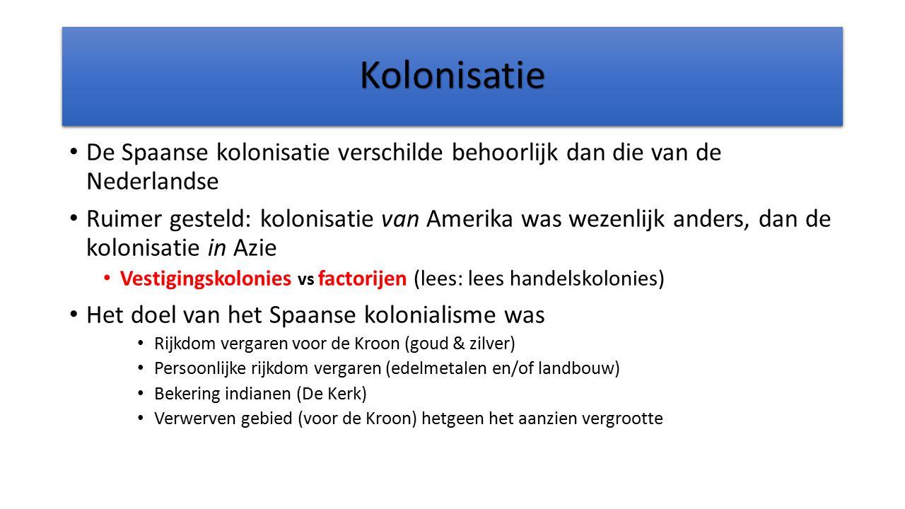 Kolonisatie De Spaanse kolonisatie verschilde behoorlijk dan die van de Nederlandse.