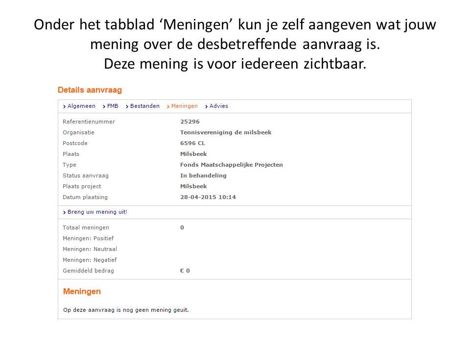 Onder het tabblad 'Meningen' kun je zelf aangeven wat jouw mening over de desbetreffende aanvraag is.