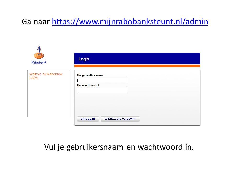 Ga naar https://www.mijnrabobanksteunt.nl/admin