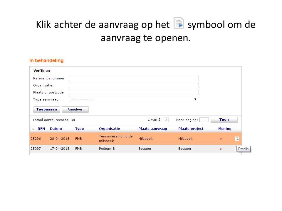 Klik achter de aanvraag op het symbool om de aanvraag te openen.