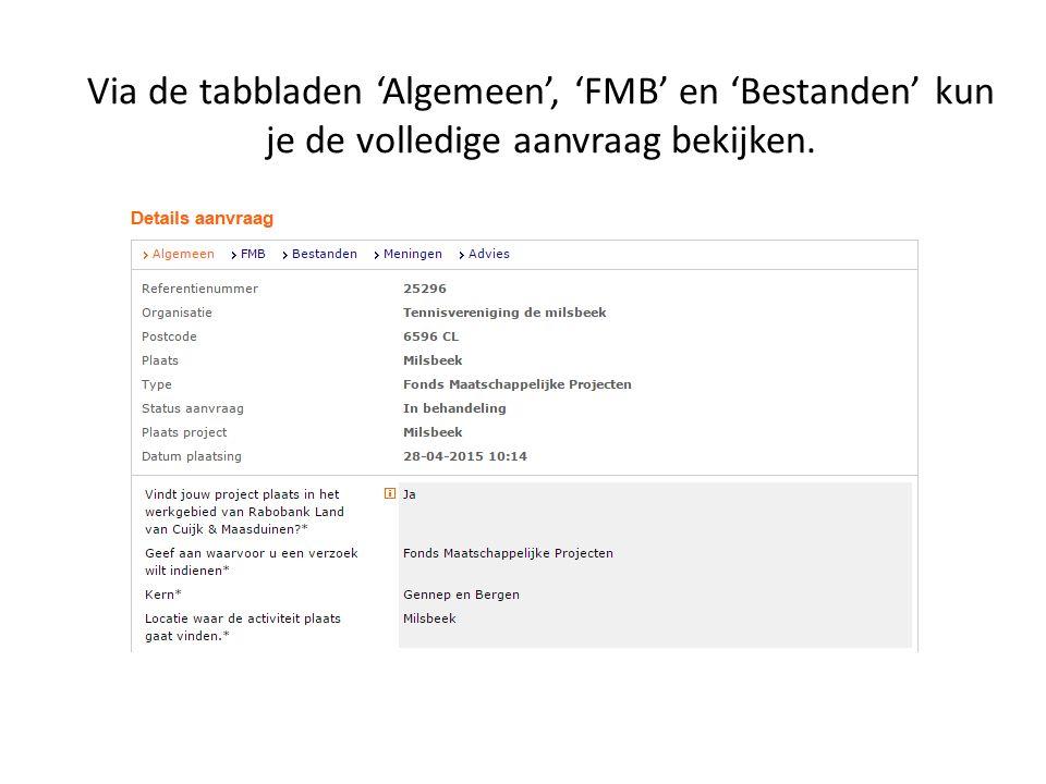 Via de tabbladen 'Algemeen', 'FMB' en 'Bestanden' kun je de volledige aanvraag bekijken.