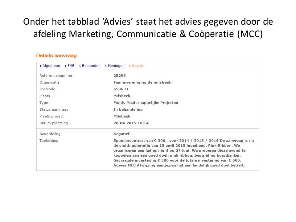 Onder het tabblad 'Advies' staat het advies gegeven door de afdeling Marketing, Communicatie & Coöperatie (MCC)