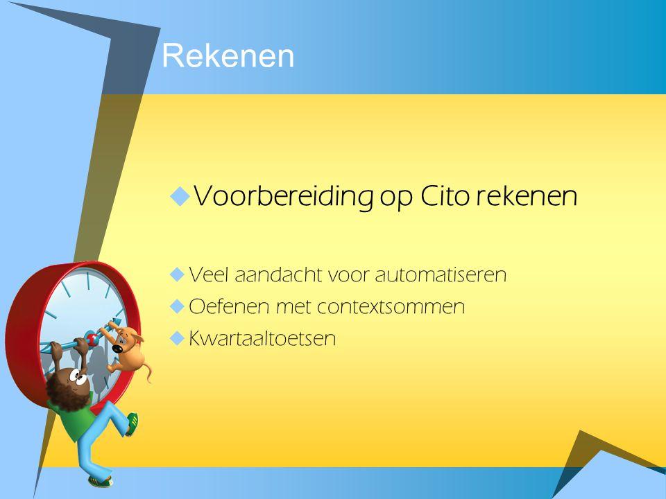 Rekenen Voorbereiding op Cito rekenen Veel aandacht voor automatiseren