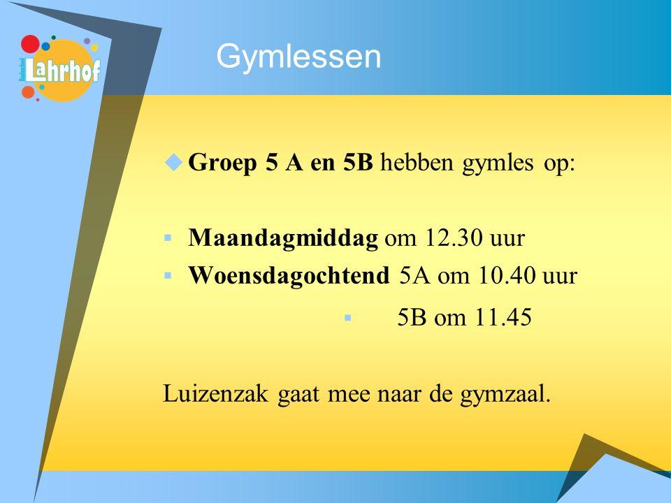 Gymlessen 5B om 11.45 Groep 5 A en 5B hebben gymles op: