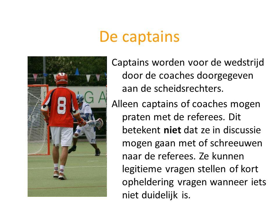 De captains Captains worden voor de wedstrijd door de coaches doorgegeven aan de scheidsrechters.