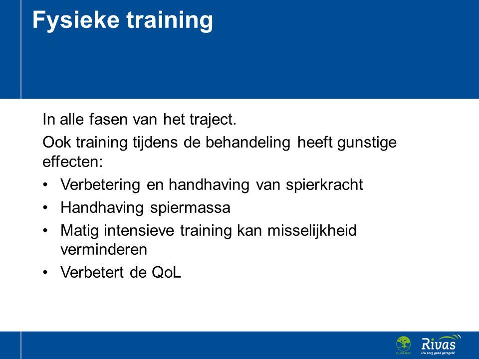 Fysieke training In alle fasen van het traject.
