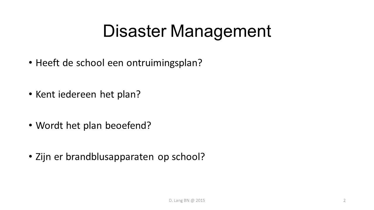 Disaster Management Heeft de school een ontruimingsplan