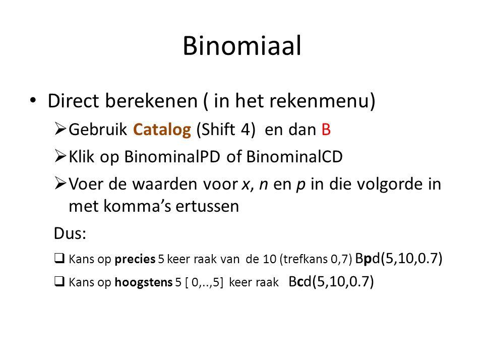 Binomiaal Direct berekenen ( in het rekenmenu)