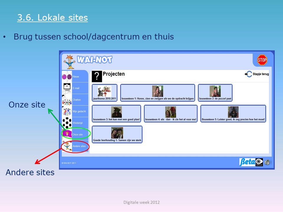 3.6. Lokale sites Brug tussen school/dagcentrum en thuis Onze site