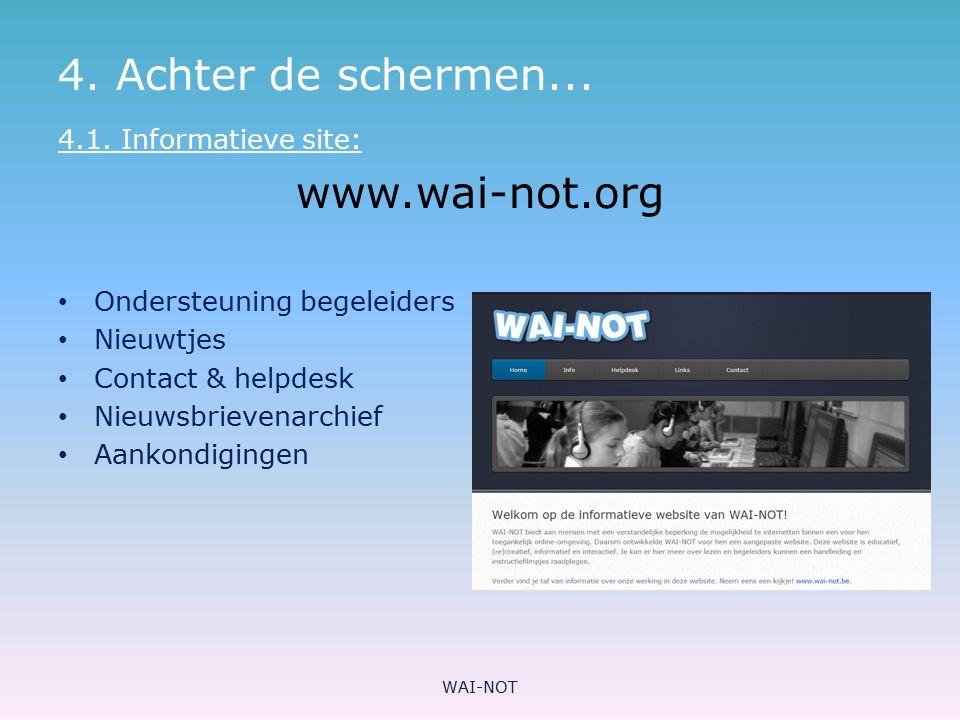 4. Achter de schermen... www.wai-not.org 4.1. Informatieve site: