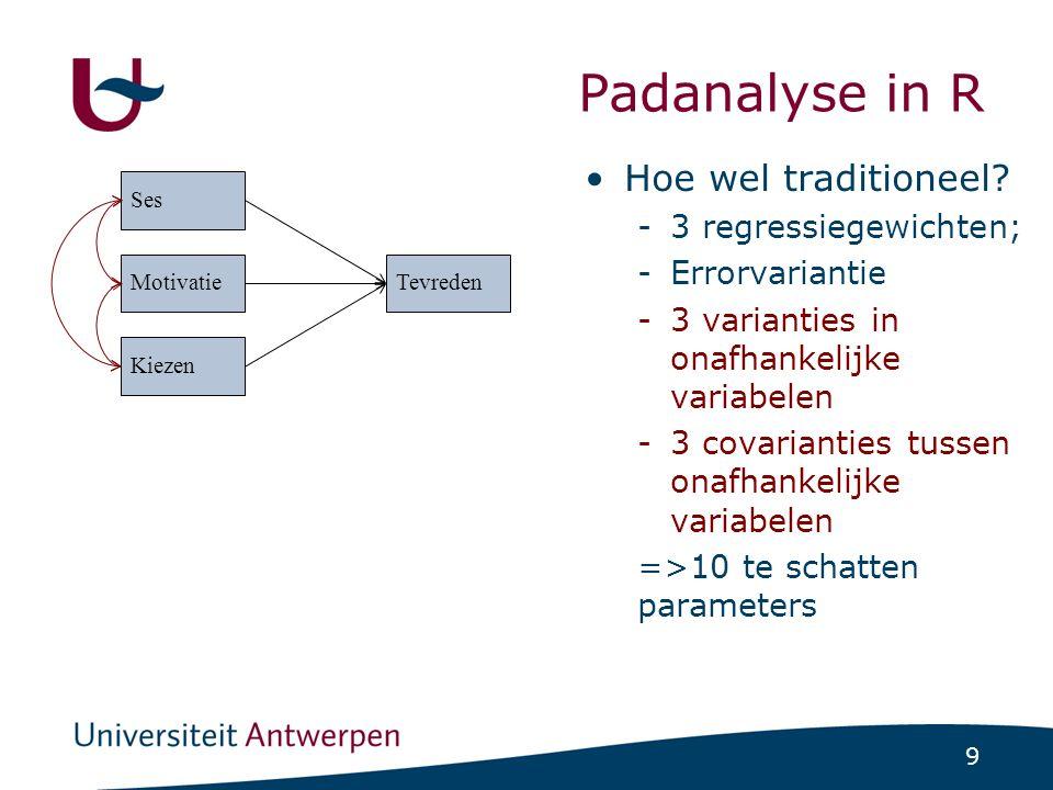 Padanalyse in R Hoe wel traditioneel Ses Motivatie Tevreden Kiezen