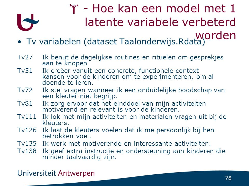 Samengevat CFA om model-fit te schatten: past model bij de data => fit indices: Chi², GFI, AGFI, NNFI, CFI, RMSEA.