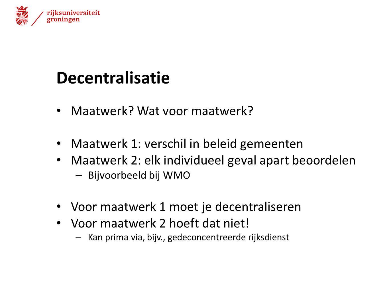 Decentralisatie Maatwerk Wat voor maatwerk