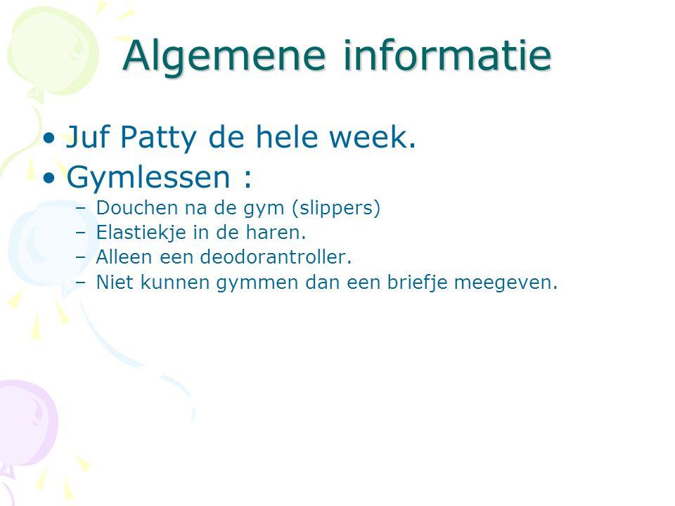 Algemene informatie Juf Patty de hele week. Gymlessen :