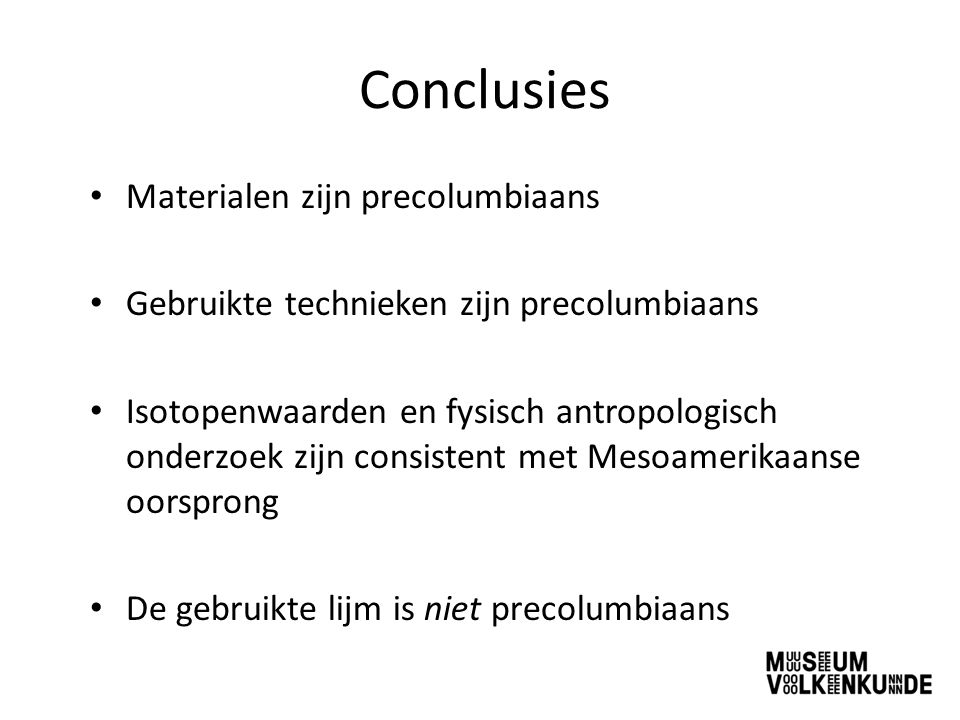 Conclusies Materialen zijn precolumbiaans