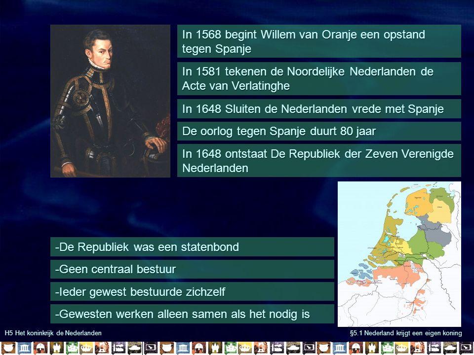 In 1568 begint Willem van Oranje een opstand tegen Spanje